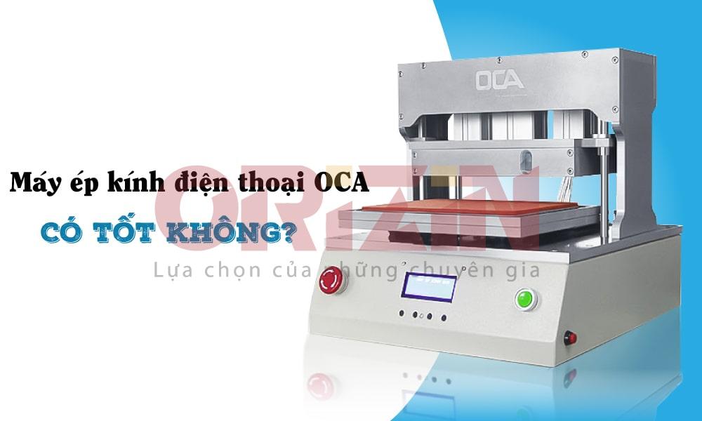 Máy ép kính điện thoại OCA chính hãng, giá rẻ tại Hà Nội, Hồ Chí Minh.