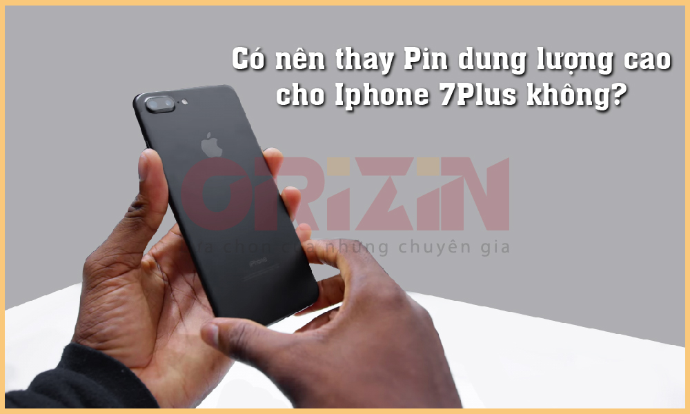 pin dung lượng cao iphone 7 plus