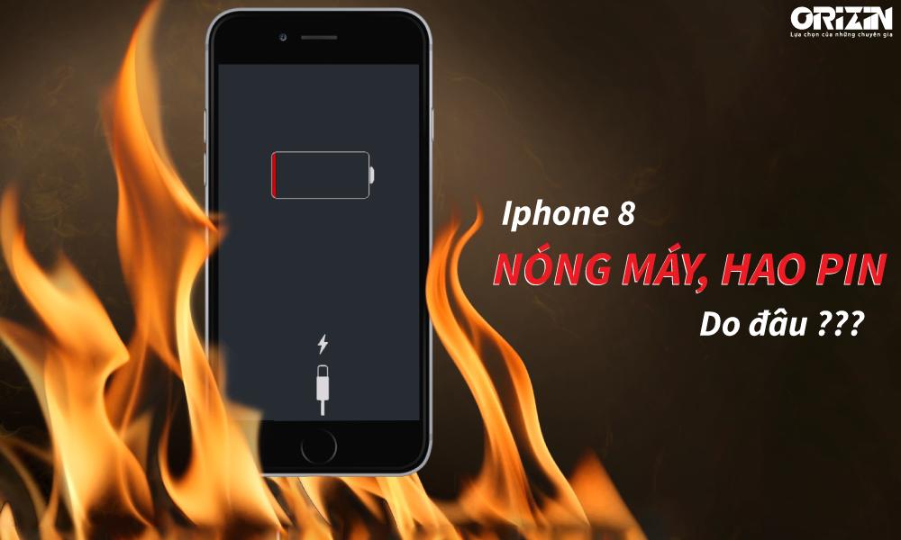 Nguyên Nhân Nào Khiến Iphone 8 Nóng Máy Hao Pin?